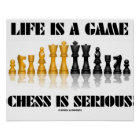 Life Is A Game Chess Is Serious (Reflective Chess) Poster