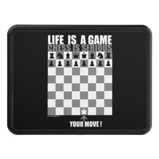 Life is a game, chess is serious trailer hitch cover