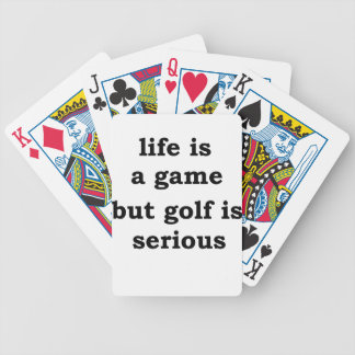 life is a gmae but golf is serious bicycle playing cards