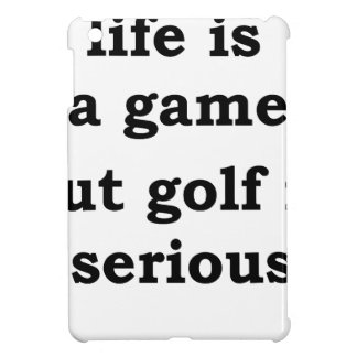 life is a gmae but golf is serious case for the iPad mini