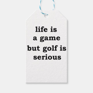life is a gmae but golf is serious gift tags