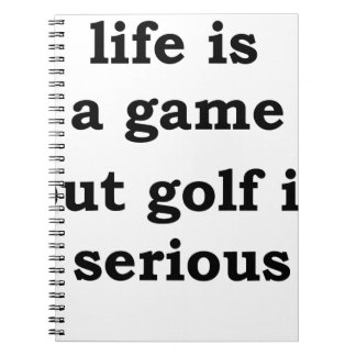 life is a gmae but golf is serious spiral notebook