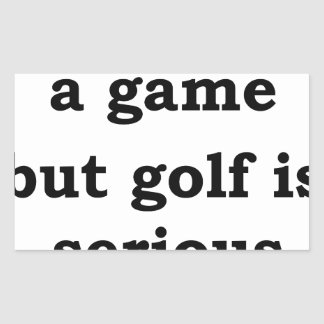 life is a gmae but golf is serious sticker
