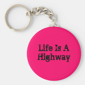 Life Is A Highway Keychain