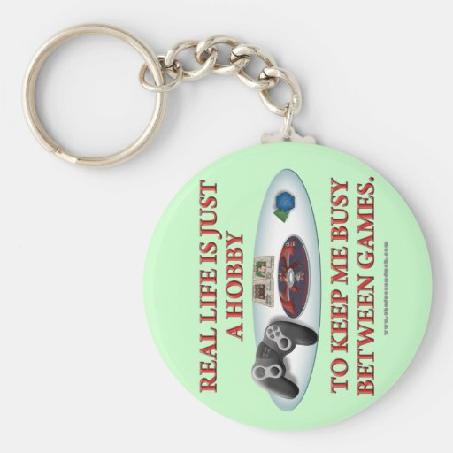 Life is a Hobby Between Games Keychains