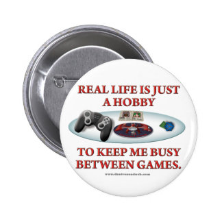 Life is a Hobby Between Games Pinback Button