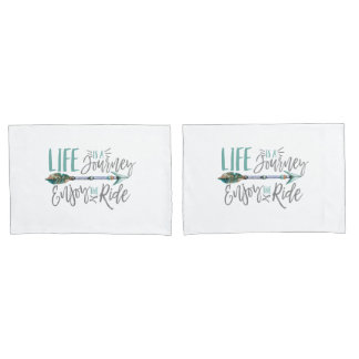 Life is a Journey Enjoy the Ride Boho Wanderlust Pillowcase