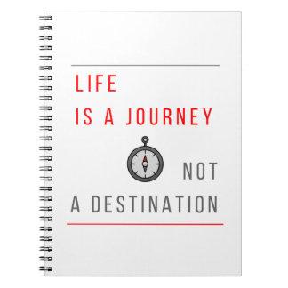 Life is a Journey, Not a Destination - Notebook