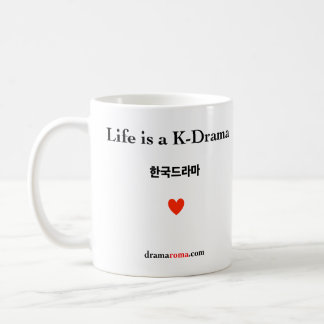 Life is a K-Drama / Mug for Korean drama fans