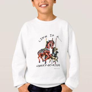 Life Is A Merry-Go-Round Sweatshirt