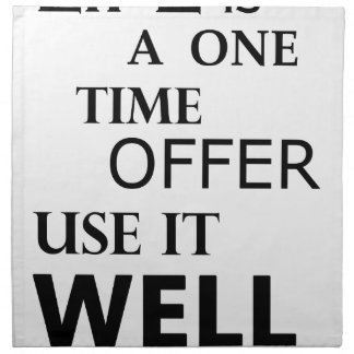 life  is a one time offer napkin