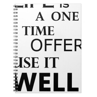 life  is a one time offer notebook