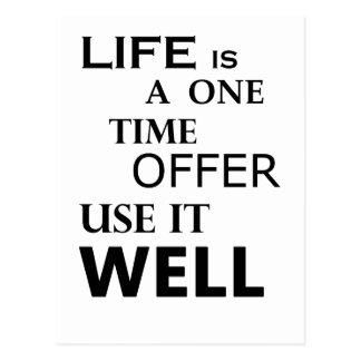 life  is a one time offer postcard