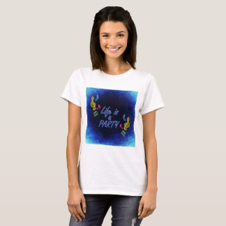 Life is a party T-Shirt