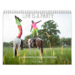 Life is a Party Wall Calendars