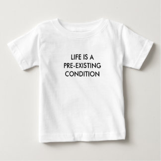 LIFE IS A PRE-EXISTING CONDITION CHILDS TEE