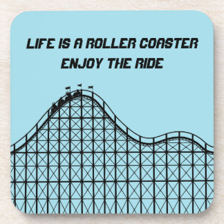 Life Is A Roller Coaster Enjoy The Ride