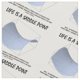 Life Is A Saddle Point Math & Geometry Humor Fabric