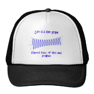 Life is a sine. Expect full of ups and downs. Trucker Hat
