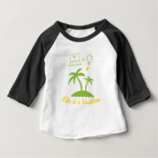 Life is a Vacation Baby T-Shirt