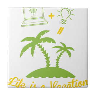 Life is a Vacation Ceramic Tiles
