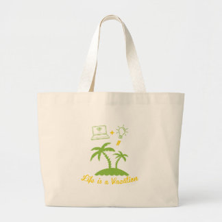 Life is a Vacation Large Tote Bag