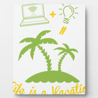 Life is a Vacation Plaque