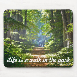 Life is a Walk In The Park Mouse Pad