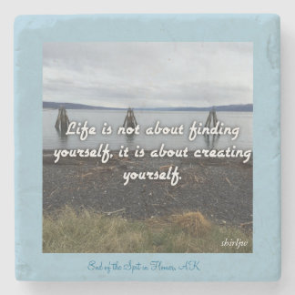 Life is About Creating Yourself Coaster