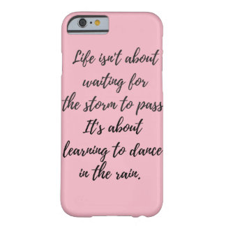 Life is About Learning to Dance in the Rain iPhone Barely There iPhone 6 Case