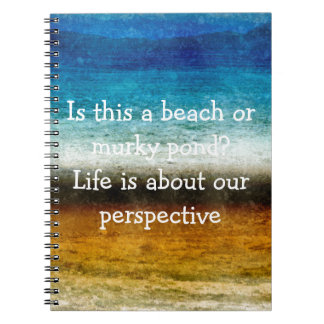 Life Is About Our Perspective Note Book