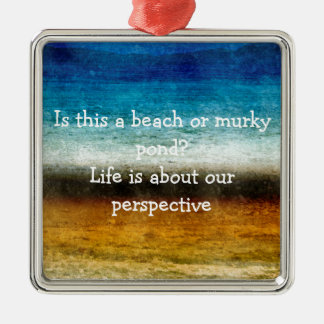 Life Is About Our Perspective Silver-Colored Square Ornament