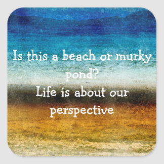 Life Is About Our Perspective Square Sticker