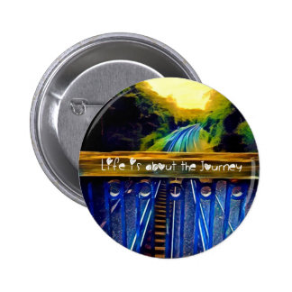 Life is about the journey Badge 2 Inch Round Button