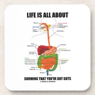 Life Is All About Showing That You've Got Guts Beverage Coaster