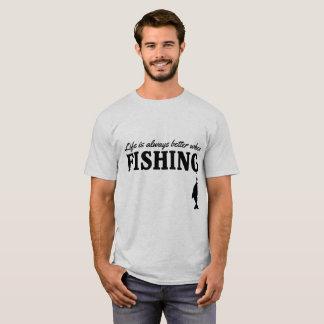 Life is always better when fishing light t-shirt