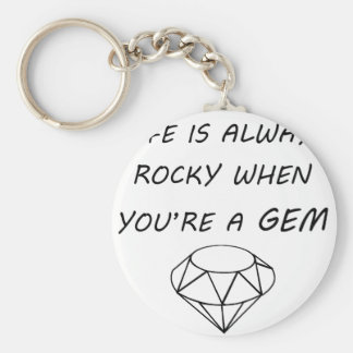 life is always rocky when you're a gem keychain