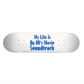 Life Is An 80's Movie Soundtrack Skateboard Decks