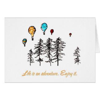 Life is an adventure. Enjoy it. Card
