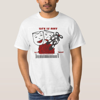 Life Is Art Tee Shirt