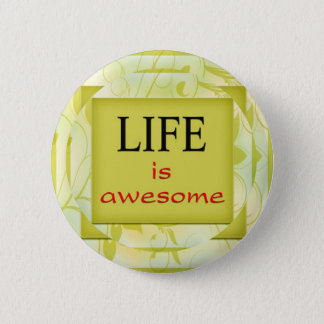 Life is awesome 2 inch round button