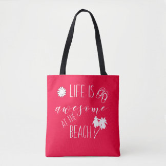 Life is Awesome at The Beach Summer Tote Bag