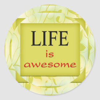 Life is awesome round stickers