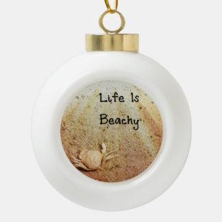 Life Is Beachy Ceramic Ball Ornament