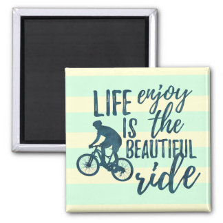 Life is beautiful - Enjoy the ride magnet