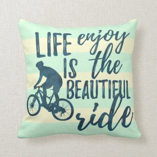 Life is beautiful - Enjoy the ride Throw Pillow