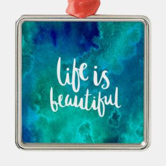 Life is beautiful metal ornament