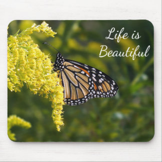 Life is Beautiful Monarch Butterfly Mousepad