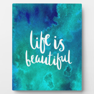 Life is beautiful plaque