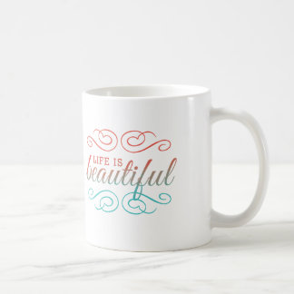 Life is Beautiful Red and Teal Ombre Inspire Art Coffee Mug